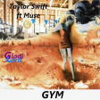 Gym (Taylor Swift vs Muse)