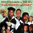 Eric B & Rakim vs The 80's - Paid In Dirty Laundry (DJ Bueller 80s vs 80s Mashup)
