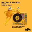 Mr Oizo & Flat Eric feat. Fedde Le Grand  - Put Your Hands Up For A Flat Beat (ASIL Bass Mashup)