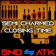 Sound_Attack - Semi Charmed Closing Time (Semisonic ⇋ Multiple Artists) [2020 Remaster]