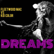Fleetwood Mac vs Kid Color - Dreams (DJ Yoshi Fuerte Live Edit)