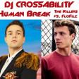 DJ CROSSABILITY - Human Break (The Killers vs. FloFilz)