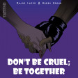 Don't Be Cruel; Be Together (Major Lazer vs. Bobby Brown)