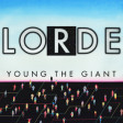 """Royalposition"" (Young the Giant vs. Lorde)"