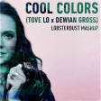 lobsterdust--Cool Colors (Tove Lo x Dewian Gross)