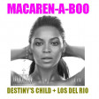 CVS - Macaren-a-boo (Destiny's Child + Los del Rio) v4 OLD VERSION