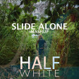 Slide Alone (Calvin Harris vs. Marshmello)