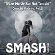Wake Me Up But Not Tonight (Depeche Mode vs. Avicii)