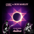 Chic Feat. Nile Rodgers Vs Bob Marley - I'Ll Be There For Exodus (Dj Harry Cover Mashup)