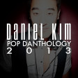 Daniel Kim - Pop Danthology 2013