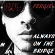 Lenny Kravitz vs Fergie - always on the bridge - Michmash