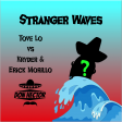 Stranger Waves (Tove Lo vs Kryder & Erick Morillo)