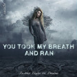 You Took My Breath And Ran (Andrey Vegas vs Denine)