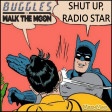 Shut Up, Radio Star