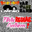 Party Reggae Anthem (LMFAO vs Far East Band)