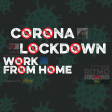 CORONA, LOCKDOWN, WORK FROM HOME