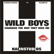 Wild boys changed the way they kissed me
