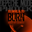 To Have & To Burn (Depeche Mode vs Photek)