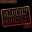 Smokin' Country Mixx - Dj Kidd Sysko
