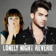 Lonely Night Reverie (Adam Lambert vs. First State)