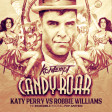 Katy Perry vs Robbie Williams - Candy Roar