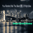 You Remind Me The Best City Of My Life ( American Authors vs CeeLo Green vs Nickelback )