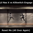 Reset Me (All Over Again) [Lil Nas X vs Killswitch Engage]