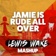 Jamie Is Rude All Over (Mayday Parade vs. MAGIC!)