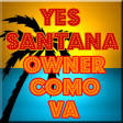 Owner Como Va (Yes vs Carlos Santana)