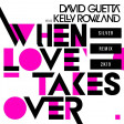 David Guetta Feat Kelly Rowland - When Love Takes Over (Silver 2K19 Remix)