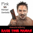 Raise your maniac (Pink vs Michael Sembello) - 2011
