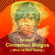 DJ Useo - Cinnamon Bingos ( Wire vs Neil Young )