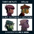 Clint Eastwood's Heathens (A Mashup by Mix & Brew) (Final Version)