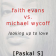 Faith Evans vs. Michael Wycoff - Looking Up to Love [Mashup]