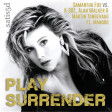 Play Surrender (Samantha Fox vs. K-391, Alan Walker & Martin Tungevaag)