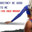 Britney Be Good To Me (CVS 2018 Mashup) - Beats International + Britney Spears