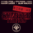 Sing Me Stranger Things (Kyle Dixon & Michael Stein & LUNAR VS Major Lazer VS Alan Walker)
