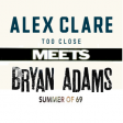 """Too Close To '69"" (Alex Clare vs. Bryan Adams)"