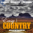 Easy Country (Dragonette vs 4 Non Blondes vs William Orbit)