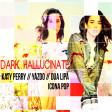 Katy Perry vs. Icona Pop vs. Yazoo vs. Dua Lipa - Dark Hallucinate