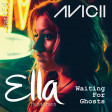 Ella Henderson vs AVICII - Waiting For Ghosts