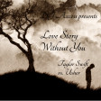 Love story without you