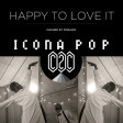 Happy to love it (C2C Vs Icona Pop) (2013)