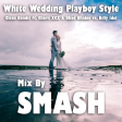 White Wedding Playboy Style (Clean Bandit ft. Charli XCX & Bhad Bhabie vs. Billy Idol)