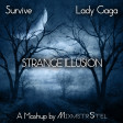 Survive vs. Lady Gaga - Strange Illusion (Mashup by MixmstrStel) [vs. Machete Rmx]