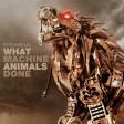 What Machine Animals Done