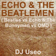 Echo & The Beatlemen ( Beatles vs Echo & The Bunnymen vs OMD )