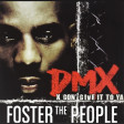 """""""X Gon' Sit Next To Me"""" (Foster The People vs. DMX)"""