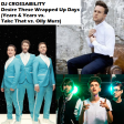 DJ CROSSABILITY - Desire These Wrapped Up Days (Years & Years vs. Take That vs. Olly Murs)