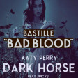 """Bad Horse"" (Bastille vs. Katy Perry ft. Juicy J)"